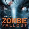Zombie Fallout: Zombie Fallout, Book 1 - Sean Runnette, Mark Tufo