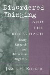 Disordered Thinking and the Rorschach: Theory, Research, and Differential Diagnosis - James Kleiger