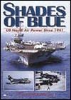 Shades of Blue: Us Naval Air Power Since 1941 - Martin W. Bowman