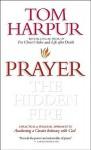 Prayer: The Hidden Fire: A Practical and Personal Approach - Tom Harpur