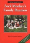 Sock Monkey's Family Reunion (The Sock Animals Series #3) - Ann Jacobs Mooney