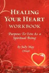 Healing Your Heart Workbook - Judy May