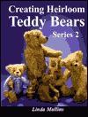 Creating Heirloom Teddy Bears - Linda Mullins