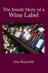 The Inside Story of a Wine Label - Ann Reynolds