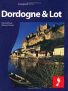Dordogne & the Lot: Full-color travel guide to the Dordogne & Lot (Footprint - Destination Guides) - Dana Facaros, Michael Pauls