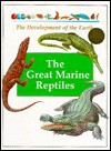 The Great Marine Reptiles - Andreu Llamas, Luis Rizo