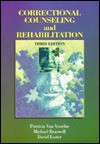 Correctional Counseling and Rehabilitation - Patricia Van Voorhis, David Lester, Michael C. Braswell