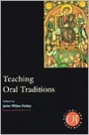 Teaching Oral Traditions - John Miles Foley