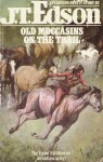 Old Moccasins on the Trail - J.T. Edson