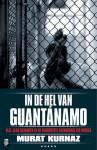 In de hel van Guantanamo: vijf jaar in de hel van de beruchtste gevangenis ter wereld - M. Kurnaz, H. Kuhn, Carolien Metaal