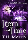 Item and Time (The 11TH Percent Series Book 2) - T.H. Morris