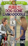 The Pet Shop Society: Mike and the Dog-Gone Labradoodle (Mystery/Detective Story for Kids 7-11) - Emlyn Chand, Lane Diamond