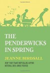 The Penderwicks in Spring by Birdsall, Jeanne (2015) Hardcover - Jeanne Birdsall