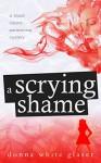 A Scrying Shame - Donna White Glaser