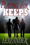 Playing for Keeps - Lexi Ander