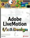 Adobe Livemotion F/X and Design [With CDROM] - Daniel Gray, Dan Gray