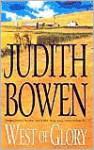 West of Glory - Judith Bowen