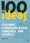 100 Ideas for Teaching Communication, Language and Literacy - Susan Elkin