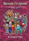 Because I'm Special: A Take-Home Programme to Enhance Self-Esteem in Children Aged 6-9 - Margaret Collins