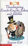 101 Thanksgiving Knock-Knocks, Jokes, and Riddles - Suzanne Lord
