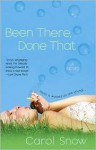 Been There, Done That - Carol Snow