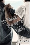 It Was Always You - L.A. Witt