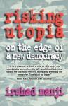 Risking Utopia - Irshad Manji