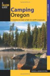 Camping Oregon: A Comprehensive Guide To Public Tent And Rv Campgrounds (State Camping Series) - Rhonda And George Ostertag