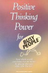 Positive Thinking Power for Busy People - Bob Griswold, Deirdre Griswold