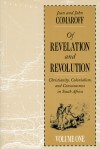 Of Revelation and Revolution, Volume 1: Christianity, Colonialism, and Consciousness in South Africa - Jean Comaroff, John L. Comaroff