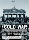 The Cold War: From the Descent of the Iron Curtain to the Fall of the Berlin Wall and the Collapse of Communism in Europe - Norman Friedman
