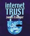 Internet Trust & Security - James Essinger
