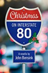 CHRISTMAS ON INTERSTATE 80 - JOHN BENSINK