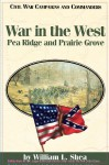 War in the West: Pea Ridge and Prairie Grove (Civil War Campaigns & Commanders) - William L. Shea, Grady McWhiney