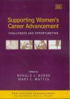 Supporting Women's Career Advancement: Challenges and Opportunities - Ronald J. Burke