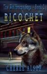 Ricochet (The Wolfborne Saga #2) - Cheree Alsop
