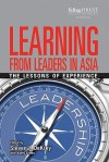 Learning from Leaders in Asia: The Lessons of Experience - Steve DeKrey