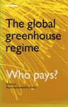 The Global Greenhouse Regime: Who Pays? - Kirk Smith, Peter Hayes
