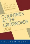 Countries at the Crossroads 2011: An Analysis of Democratic Governance - Freedom House