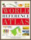 DK World Reference Atlas Revised - Debra Clapson, Jo Edwards, Catherine Day