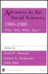 Advances in the Social Sciences 1900-1980: What, Who, Where, How - Karl Deutsch, John Platt, Andrei Markovits