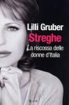 Streghe: La riscossa delle donne in Italia - Lilli Gruber