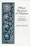 What Became Of Wystan?: Change And Continuity In Auden's Poetry - Alan Jacobs