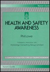 Health and Safety Awareness: Two Volume Ring Binder - Phil Lowe, Kim Kennedy