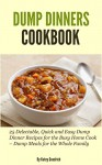 Dump Dinners Cookbook: 25 Delectable, Quick and Easy Dump Dinner Recipes for the Busy Home Cook - Dump Meals for the Whole Family (Dump Dinner Cookbook Series 1) - Katey Goodrich, Cathy Mitchell, As seen on TV, Dump Dinners Kindle, Dump Cakes