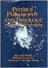 Physics, Philosophy and Theology: A Common Quest for Understanding - Robert J. Russell, George V. Coyne, William R. Stoeger
