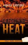 Catching Heat (Cold Case Justice) - Janice Cantore