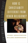 How Is Christianity Different from Other Religions? - John Ankerberg, Dillon Burroughs