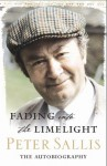 Fading Into The Limelight: The Autobiography - Peter Sallis