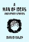 A Man of Ideas - David Galef
